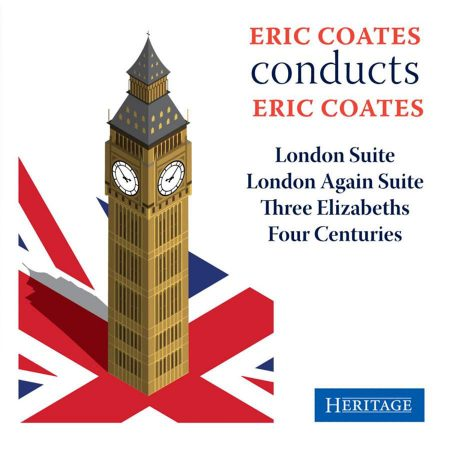 Eric Coates conducts Eric Coates: The London Suites, Three Elizabeths Four, Centuries