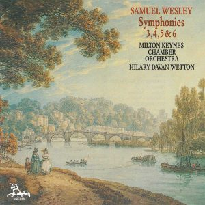 Samuel Wesley: Symphonies 3, 4, 5 & 6