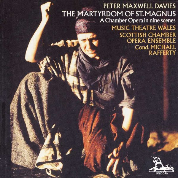 Peter Maxwell Davies: The Martyrdom of St. Magnus – Chamber Opera in Nine Scenes