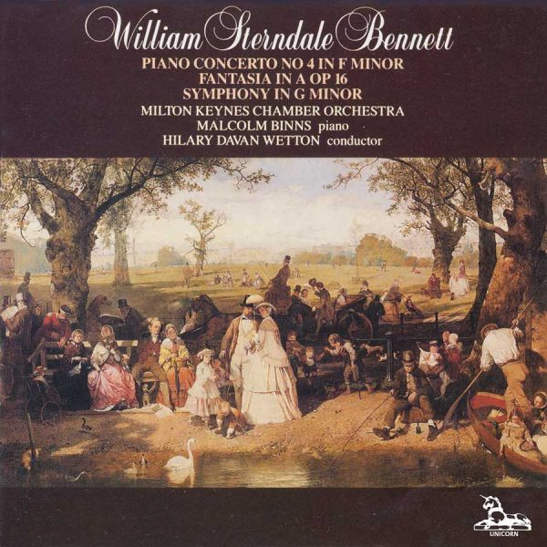William Sterndale Bennett: Piano Concerto No. 4; Fantasia in A Op. 16; Symphony in G Minor