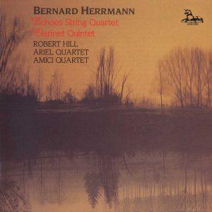 Bernard Herrmann: Clarinet Quintet - Souvenir de Voyage; Echoes Quartet