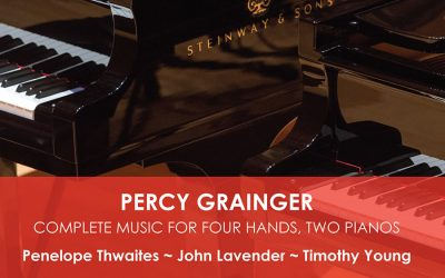 Percy Grainger: The Complete Music for Four Hands, Two Pianos