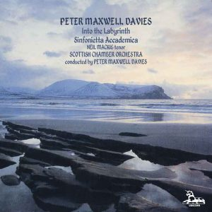 Peter Maxwell Davies: Into the Labyrinth; Sinfonietta Accademica