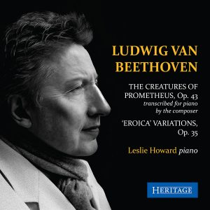 Beethoven: 'The Creatures of Prometheus', Op. 43 (piano transcription by the composer), 'Eroica Variations', Op. 35