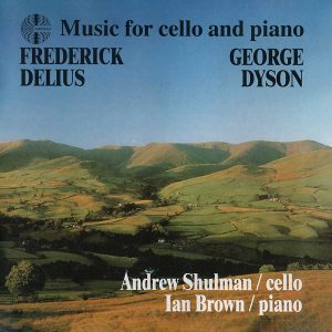 Delius & Dyson: Music For Cello & Piano