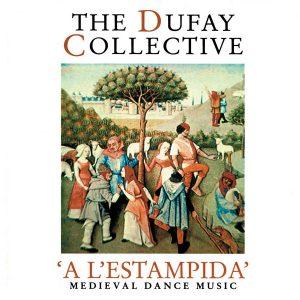 Dufay Collective: 'a L'estampida' Medieval Dance Music