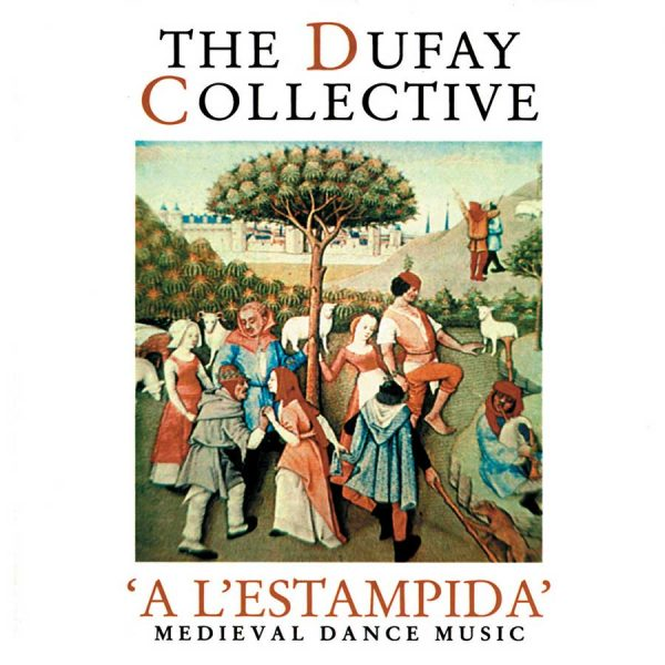 Dufay Collective: 'a L'estampida' Medieval Dance Music
