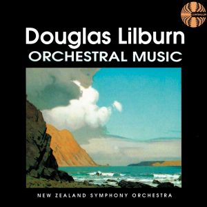 Douglas Lilburn: Orchestral Music And Symphonies