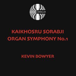 Kaikhosru Sorabji: First Organ Symphony