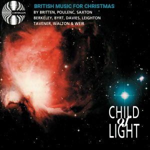 The Child Of Light: British Music For Christmas
