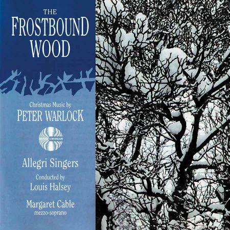 The Frostbound Wood: Christmas Music by Peter Warlock