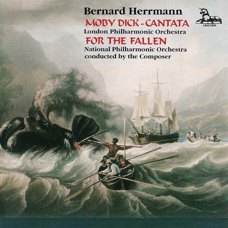 Bernard Herrmann: Moby Dick Cantata & For The Fallen