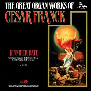 Cesar Franck: The Great Organ Works