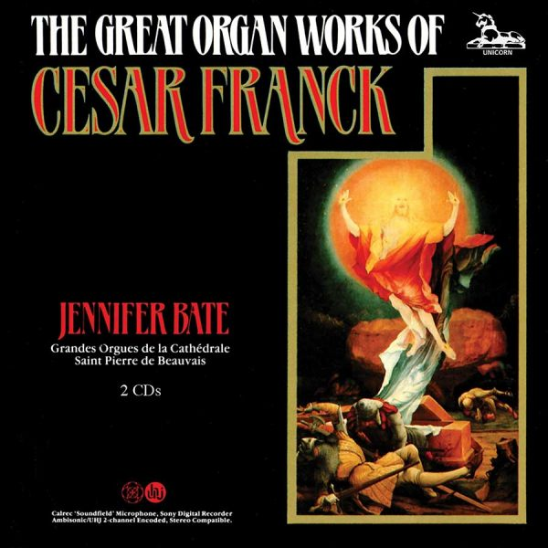 Cesar Franck: The Great Organ Works