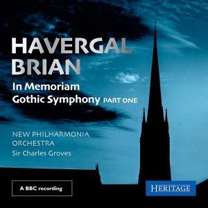 Havergal Brian: 'in Memoriam' & Gothic Symphony Part One